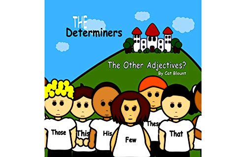 The Determiners: The Other Adjectives?