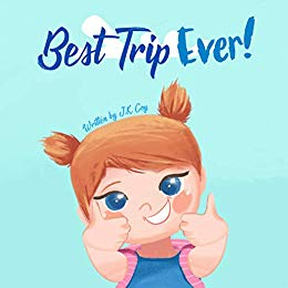 Best Trip Ever: The Best Vacation Travel Book for Toddlers, Kids, and Parents