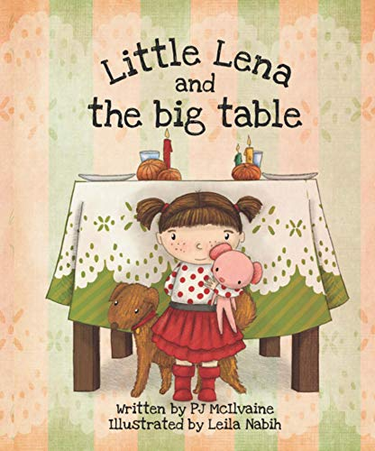 "Meet ""Little Lena and The Big Table"" by Pj McIlvaine"