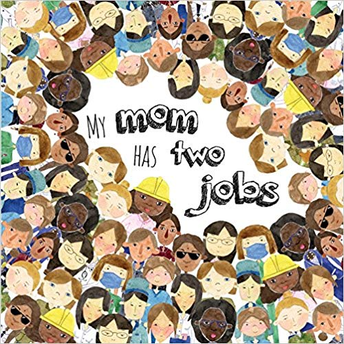 My Mom Has Two Jobs by Michelle Travis