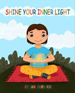 Shine Your Inner Light: A Book on Mindfulness and Self-Confidence for Kids
