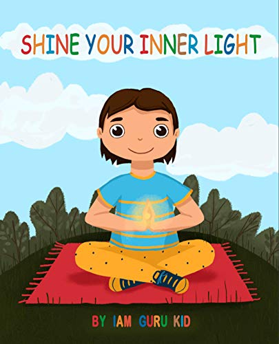 Shine Your Inner Light: A Book on MindfulnessMindfulness and Self-Confidence for Kids