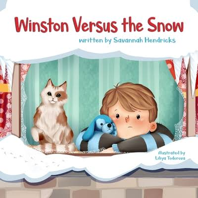 Winston Versus the Snow – A Picture Book by Savannah Hendricks
