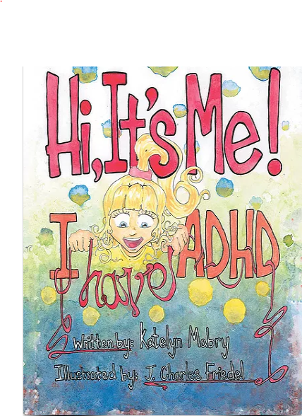 "Katelyn Mabry on her KidLit, ""Hi, It's Me! I Have ADHD"""