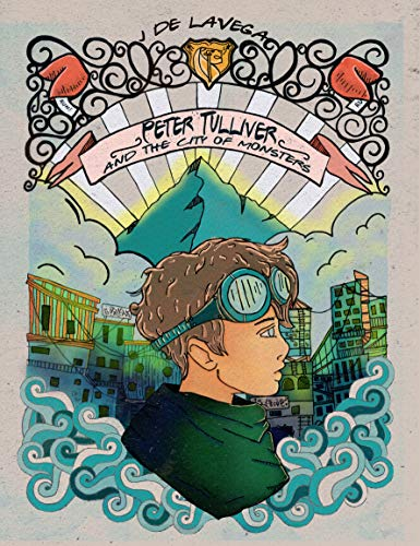 Peter Tulliver and the City of Monsters by de laVega, J