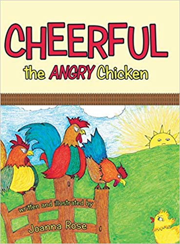 "Meet ""Cheerful the Angry Chicken"": A Picture Book by Joanna Rose"