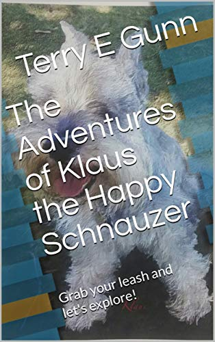 The Adventures of Klaus the Happy Schnauzer: #RWYK Certified Great Read