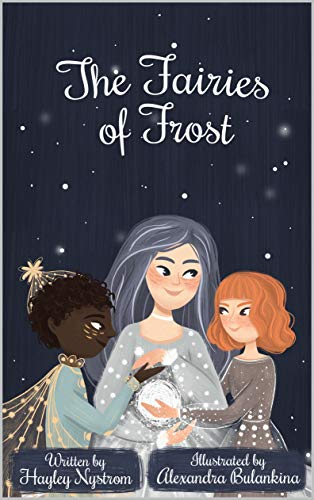 "Meet ""The Fairies of Frost"": A Children's Picture Book by Hayley Nystrom"