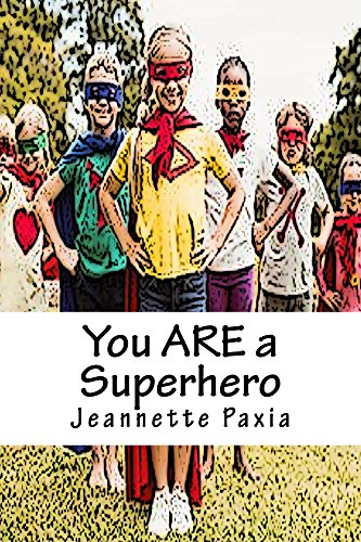 RWYK Author Interview: You ARE a Superhero by Jeannette Paxia