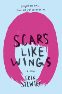 Scars Like Wings (Oct. 1, 2019 with Delacorte/Random House)