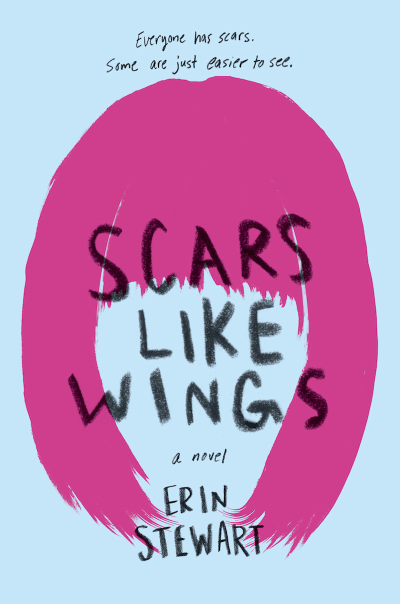 SCARS LIKE WINGS, a brand NEW Novel for Teens & Tweens by Erin Stewart