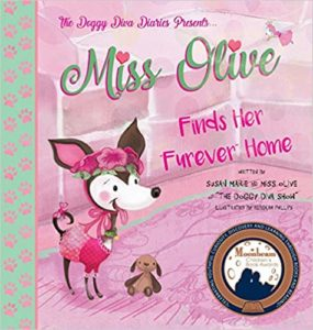 "Miss Olive Finds Her ""furever"" Home: The Doggy Diva Diaries"