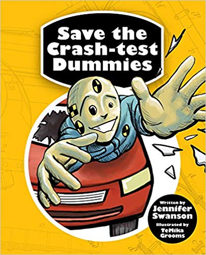 Save the Crash-Test Dummies- A Book by Jennifer A. Swanson