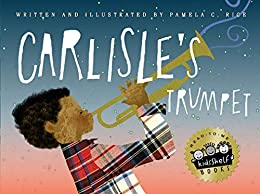 Carlisle's Trumpet by Pam C. Rice