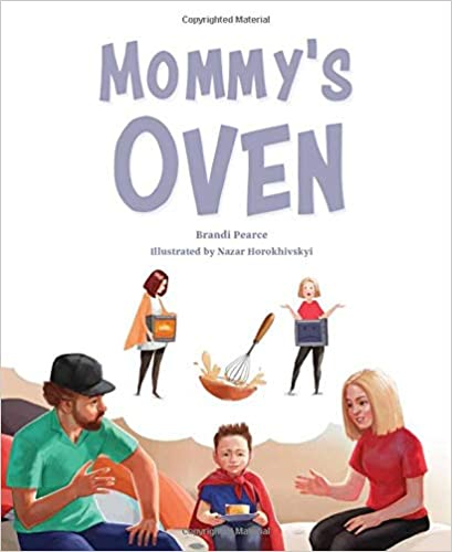 Mommy's Oven by Brandy Pearce