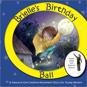 Brielle's Birthday Ball: A Dance-It-Out Creative Movement Story for Young Movers