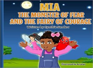 MIA THE MONSTER OF FEAR AND THE FAIRY OF COURAGE